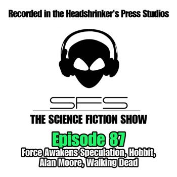 EP 87: Force Awakens Speculation, Walking Dead, Peter Jackson