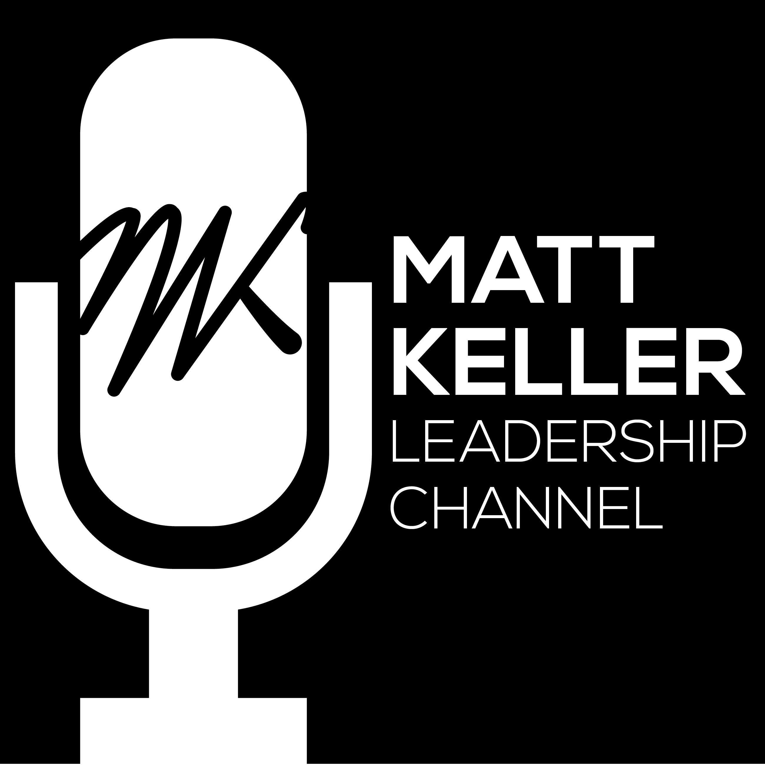 The Matt Keller Leadership Channel