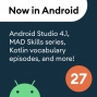 Artwork for 27 - Android Studio 4.1, MAD Skills series, Kotlin vocabulary episodes, and more!