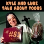 Artwork for Kyle and Luke Talk About Toons #82: Pumpkin Bread With a Backstory