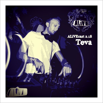 ALiVEcast_2.18 - Teva (live at '3 Years of ALiVE Recordings' Southampton)