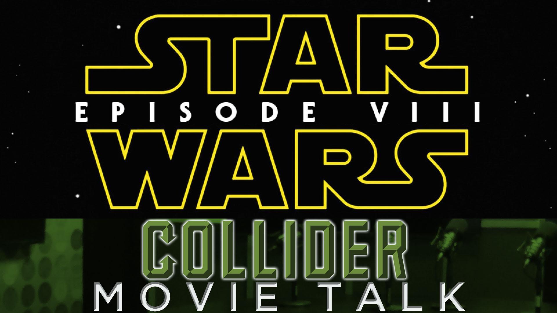 Collider Movie Talk - Star Wars Episode 8 Delayed, New X-Men: Apocalypse Details