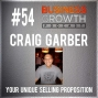 Artwork for Your Unique Selling Proposition with Craig Garber - BGP 54