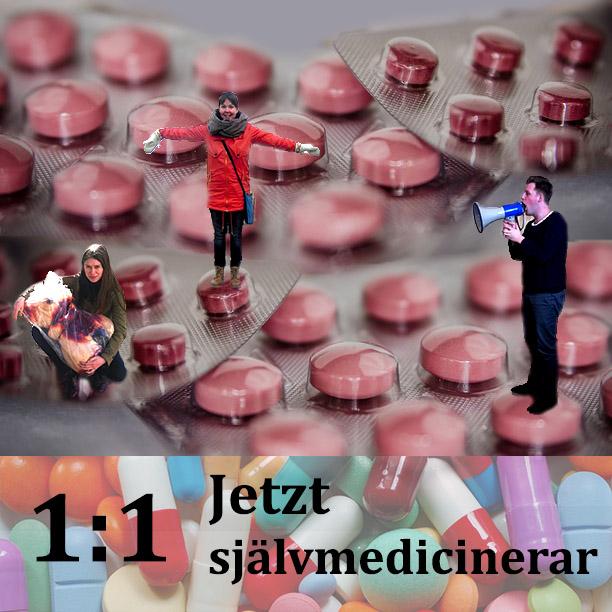 1:1 - Jetzt självmedicinerar