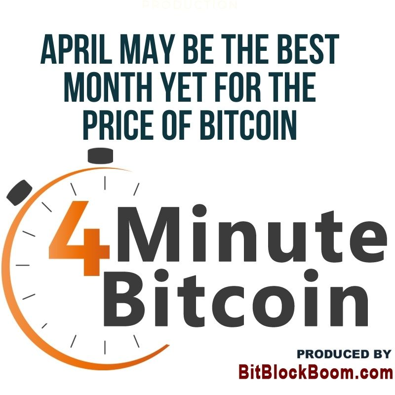 April May Be The Best Month Yet For The Price Of Bitcoin