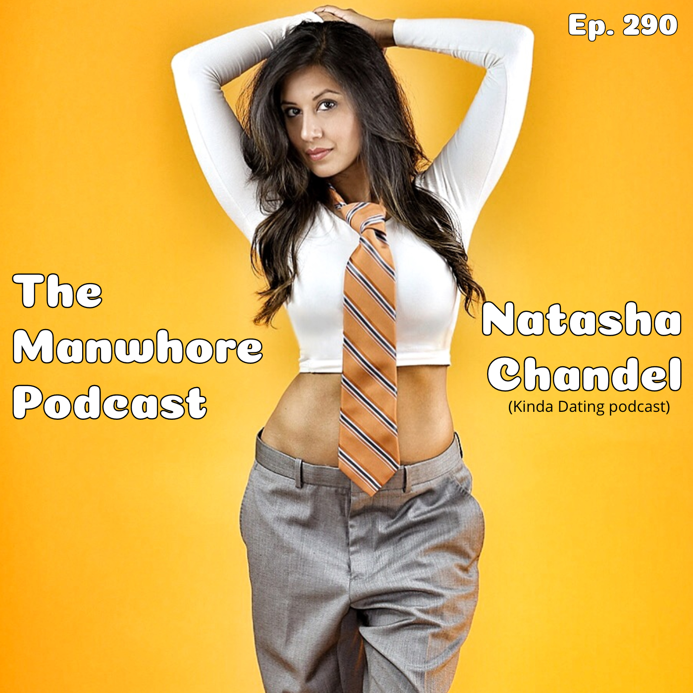 The Manwhore Podcast: A Sex-Positive Quest - Ep. 290: Bro, Keep That Condom On! with Natasha Chandel (Kinda Dating podcast)
