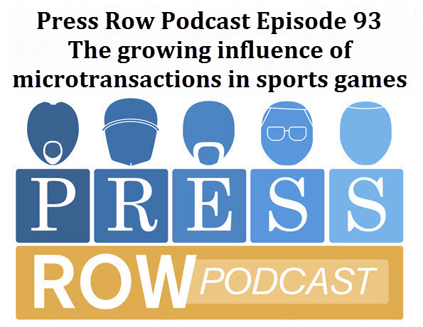 Press Row Podcast – The growing influence of Microtransactions in sports games