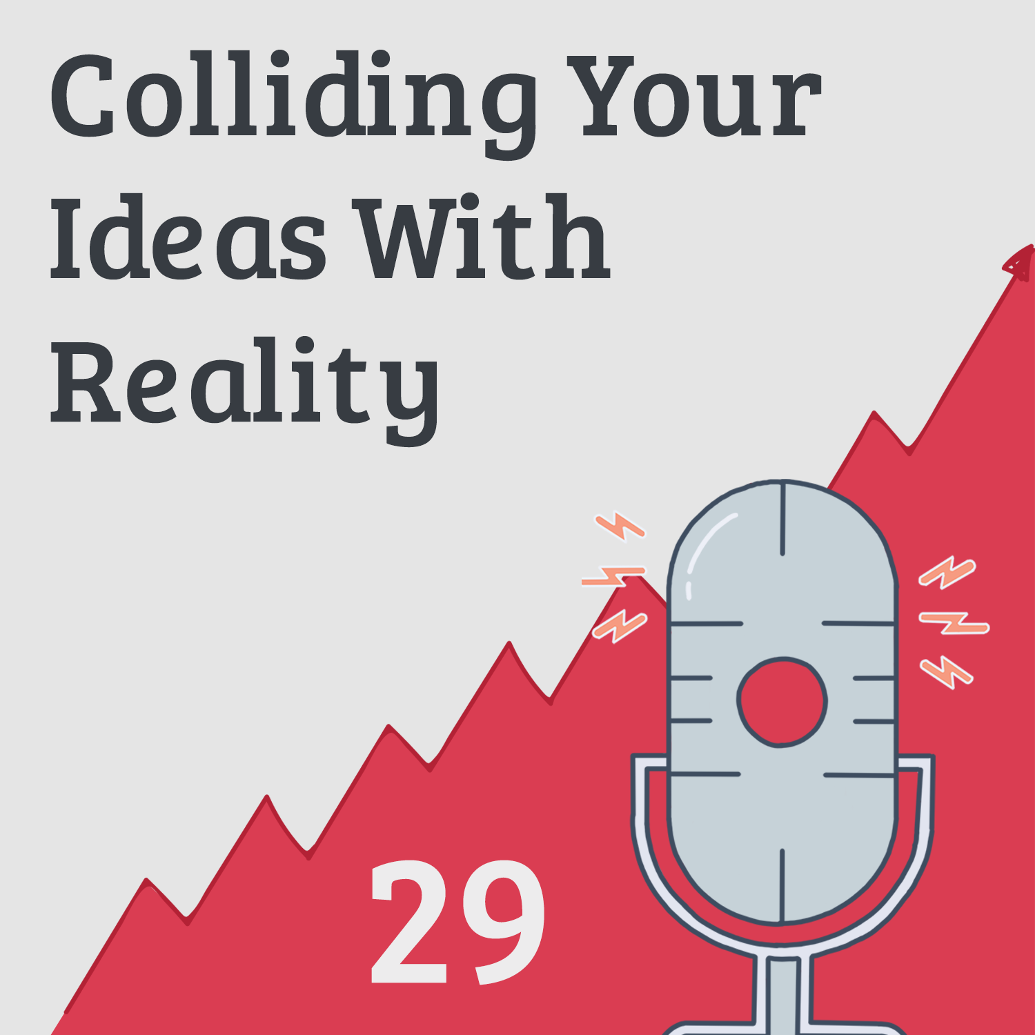 Collide Your Ideas With Reality