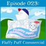 Artwork for 023: Fluffy Puff Commercial