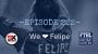 Artwork for Ep. 222 - We ❤ Felipe!