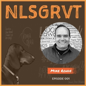 001 Mike Rohde | NLSGRVT Podcast