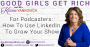 Artwork for 065 - For Podcasters, How To Use LinkedIn To Grow Your Show