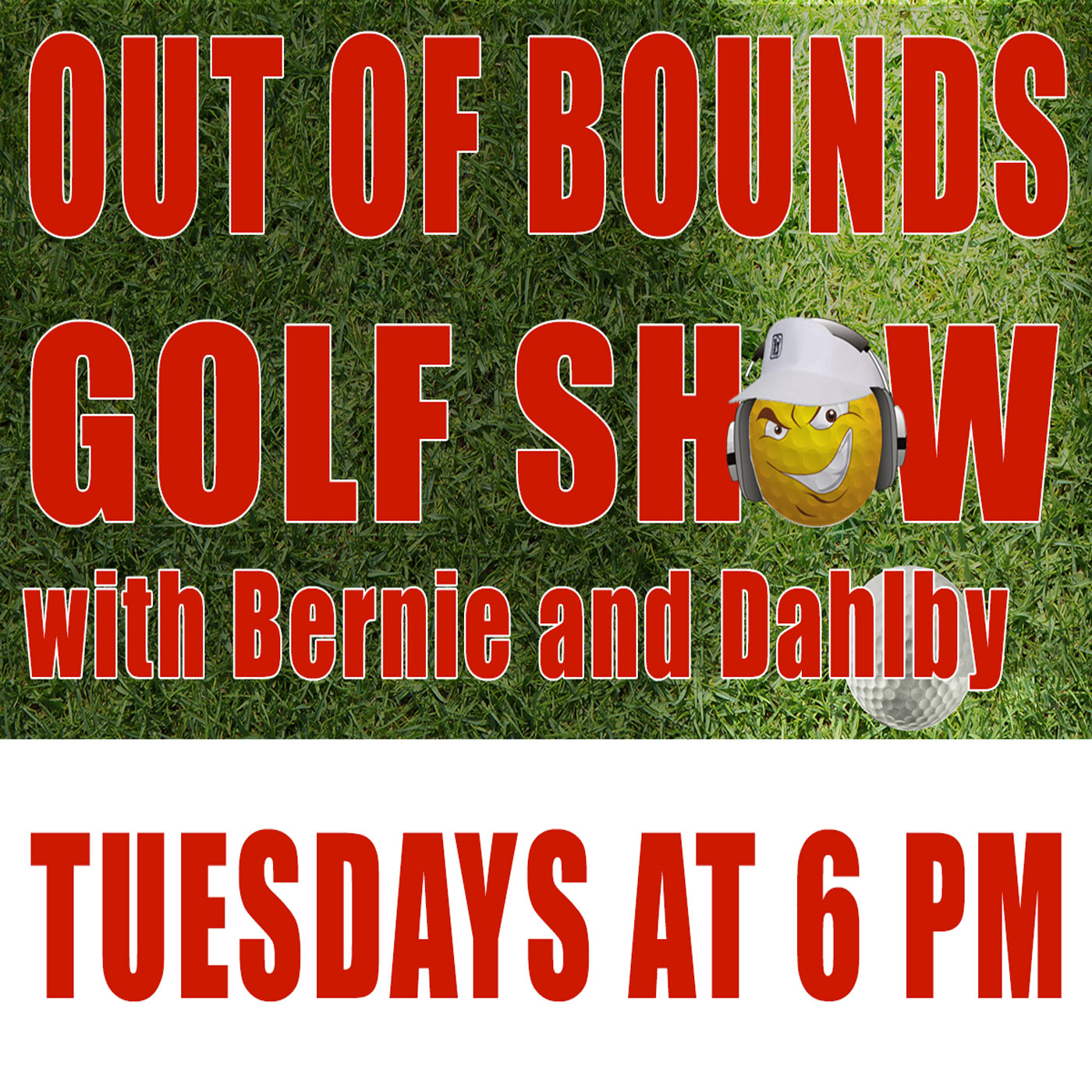 Out of Bounds Golf Show with Bernie and Dahlby show art