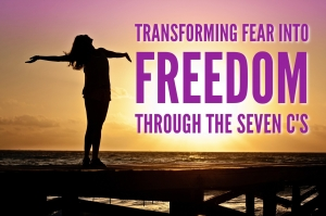Episode 146: Transforming Fear Into Freedom Through The 7 C's