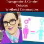 Artwork for Transgender & Gender Debates in Atheist Communities 👨👩👧👦