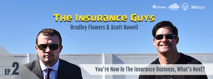 Insurance Guys Podcast | Scott Howell | Bradley Flowers | Ep2