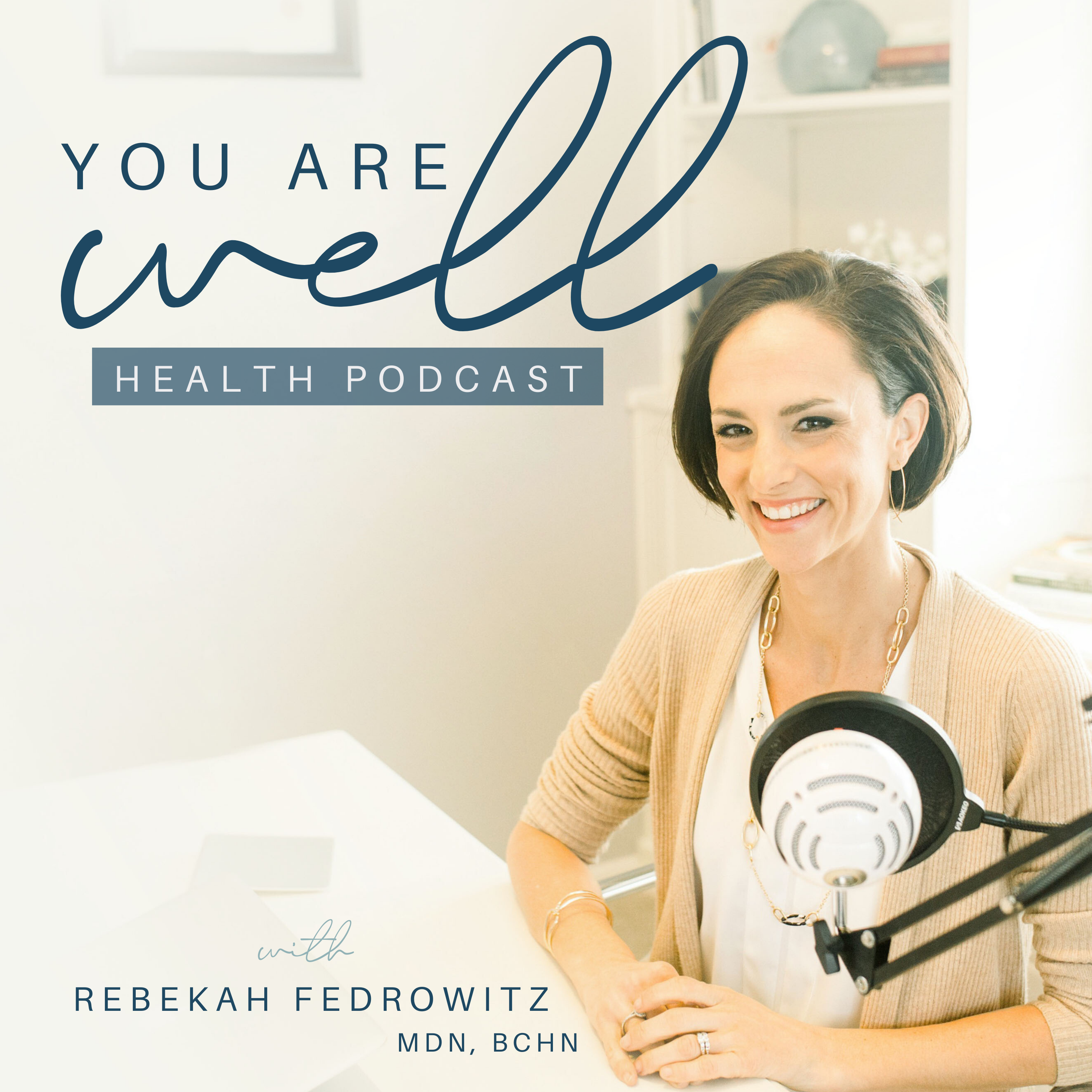 You Are Well Health Podcast with Rebekah Fedrowitz, MDN, BCHN show art