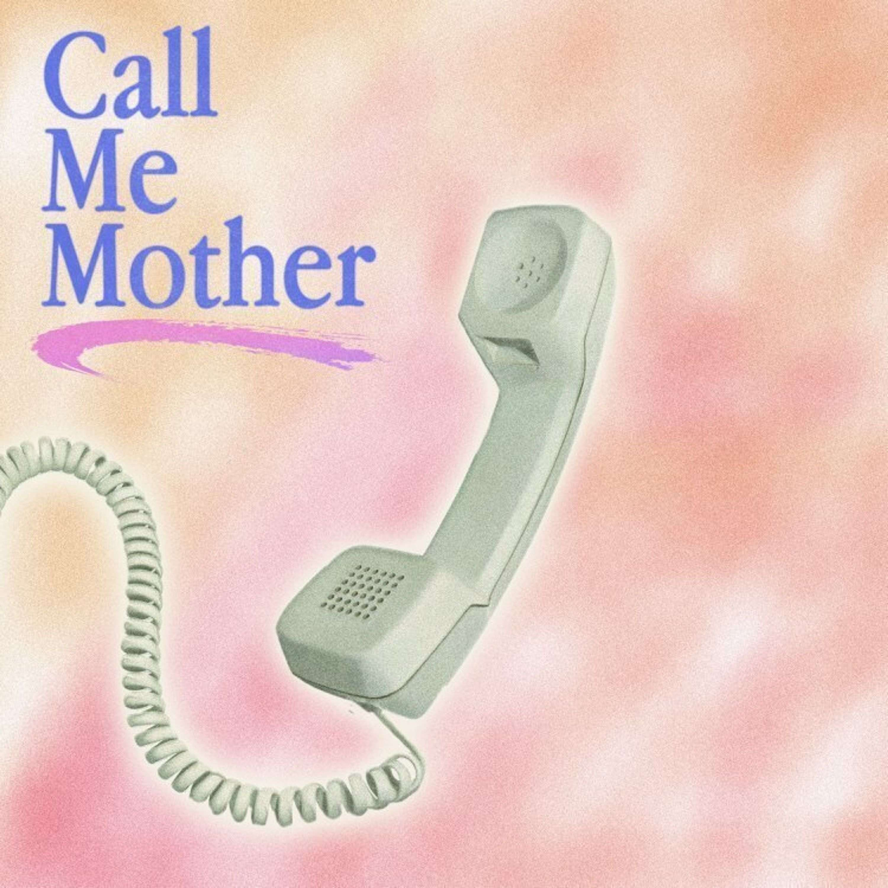 Call Me Mother podcast show image