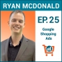 Artwork for Driving Sales with Google Shopping Ads with Ryan McDonald, Ep #25