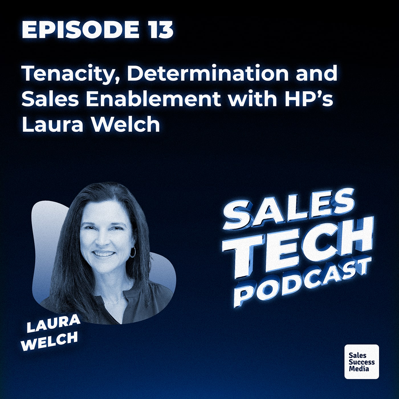 13: Tenacity, Determination and Sales Enablement with HP's Laura Welch