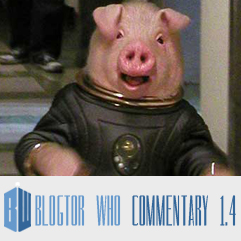 Doctor Who 1.4 - Blogtor Who Commentary