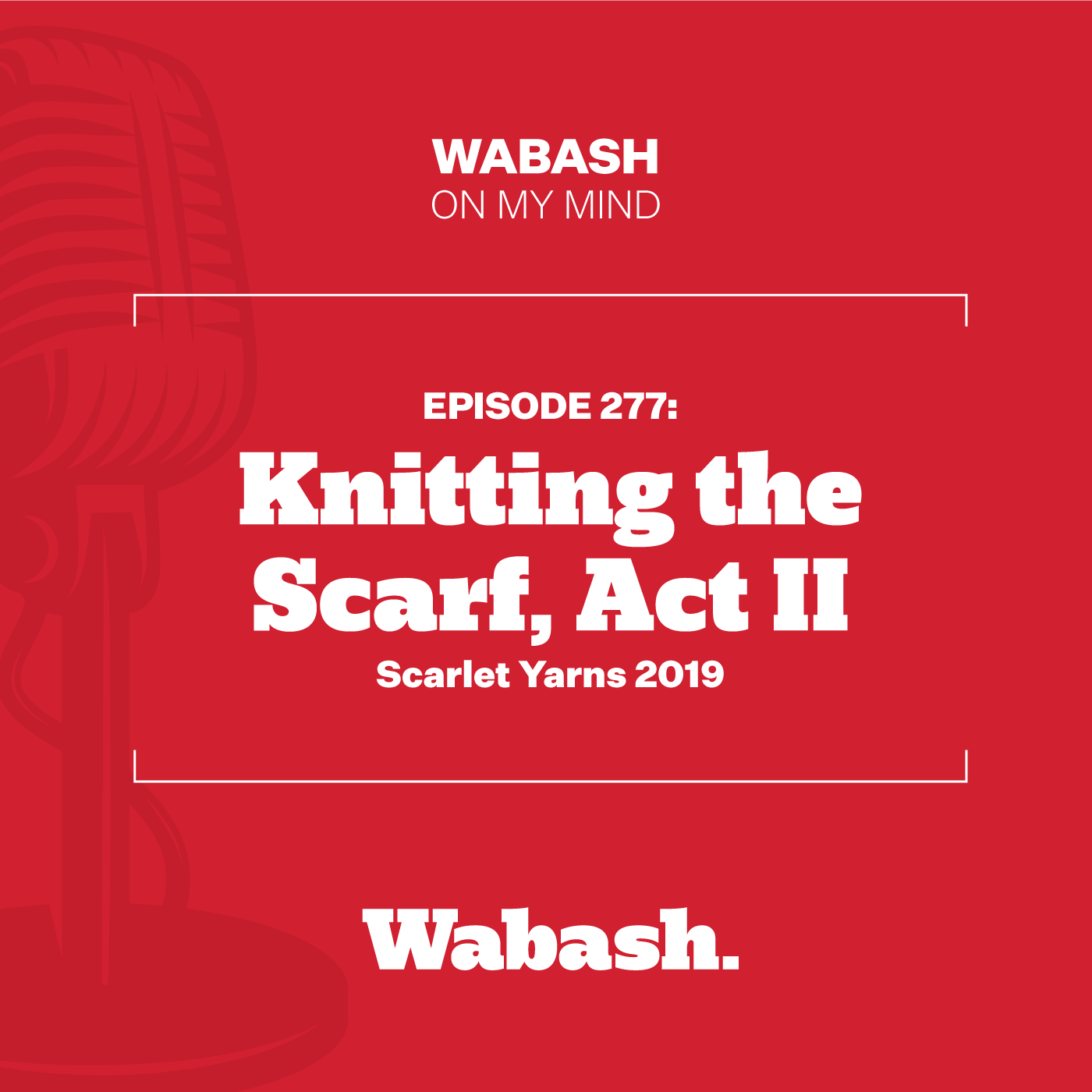 #277: Knitting the Scarf, Act II (Scarlet Yarns 2019)