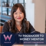 Artwork for 96 TV producer to money mentor with Katy Chen Mazzara