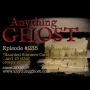 Artwork for Anything Ghost #235: Shadow Boy, Sink Full of Glass, Oregon, Illinois Summer Camp, the Early Christmas Gift and The Last Goodbye and Much More!