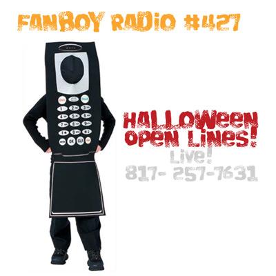 Fanboy Radio #427 - Halloween Open Lines LIVE