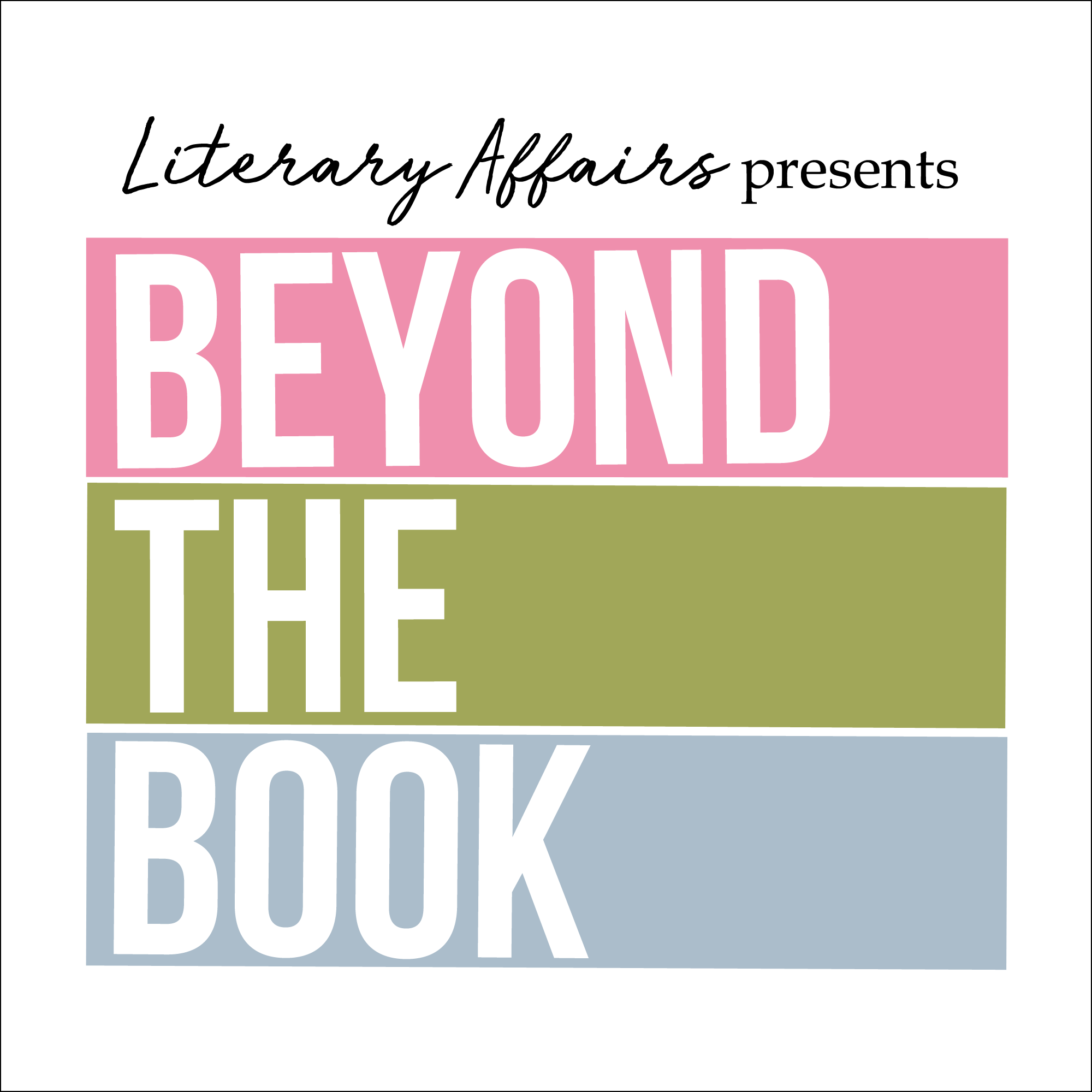 Literary Affairs presents Beyond the Book show image