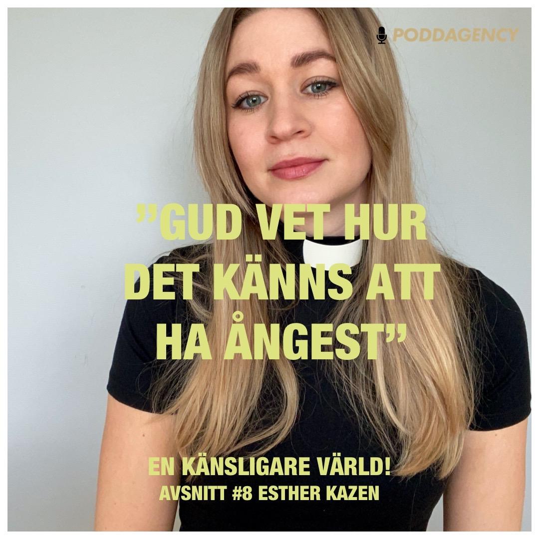"#8 Esther 'Feministpastorn' Kazen - ""Gud vet hur det känns att ha ångest"""