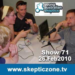 The Skeptic Zone #71 - 26.Feb.2010