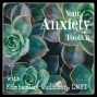 Artwork for Episode #20: Managing Anxiety When The News Is So Scary (A message from me to you)