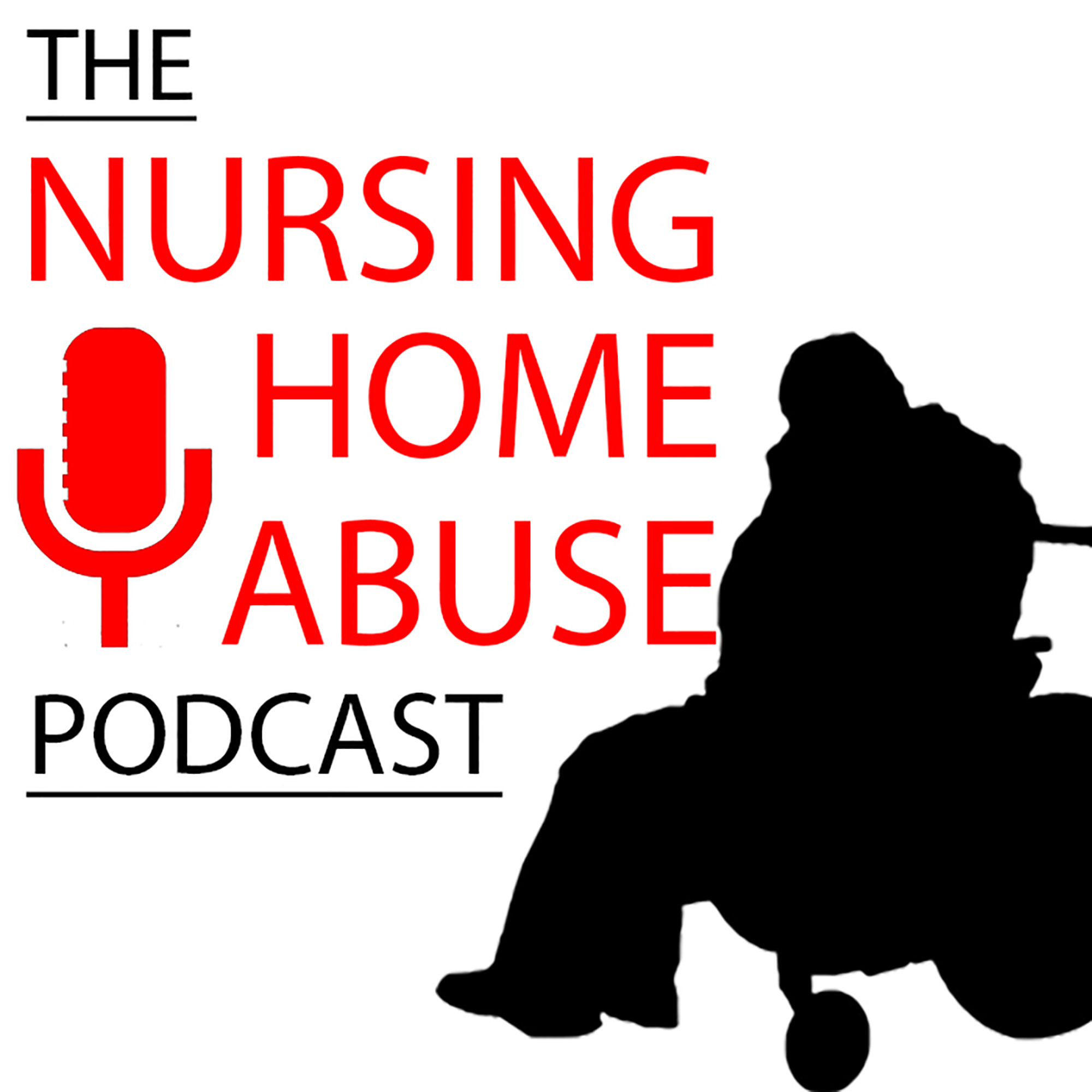 The Nursing Home Abuse Podcast show art