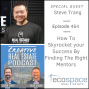 Artwork for 464 How To Skyrocket your Success By Finding The right Mentors - Steve Trang
