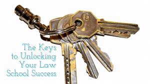 The Keys To Unlocking Your Law School Success