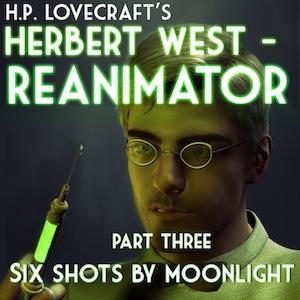 Sometimes Reanimator Part 3