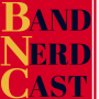Artwork for Episode 1 - Introducing the Band Nerd Cast