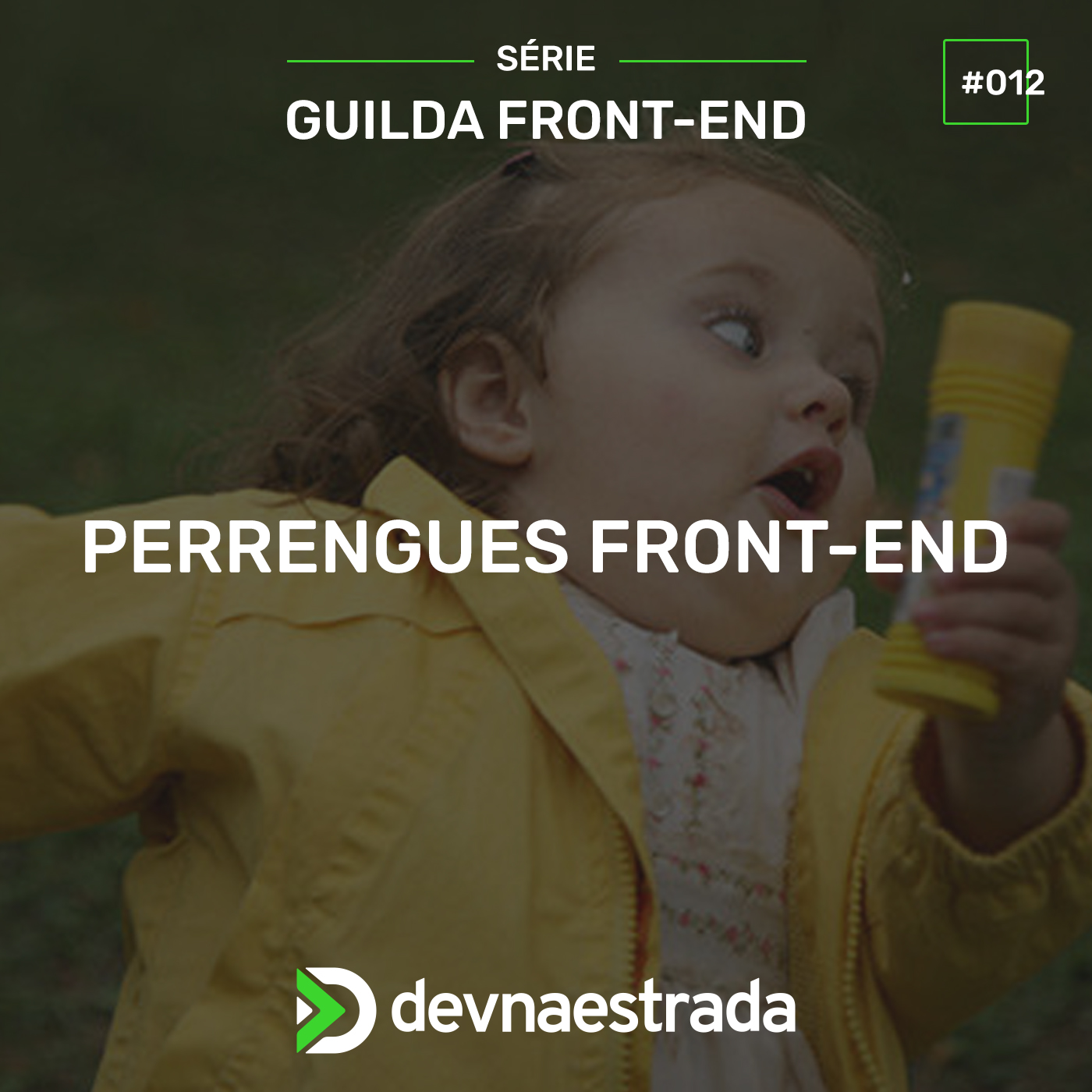 Guilda Front-end #12 - Perrengues do Front-end
