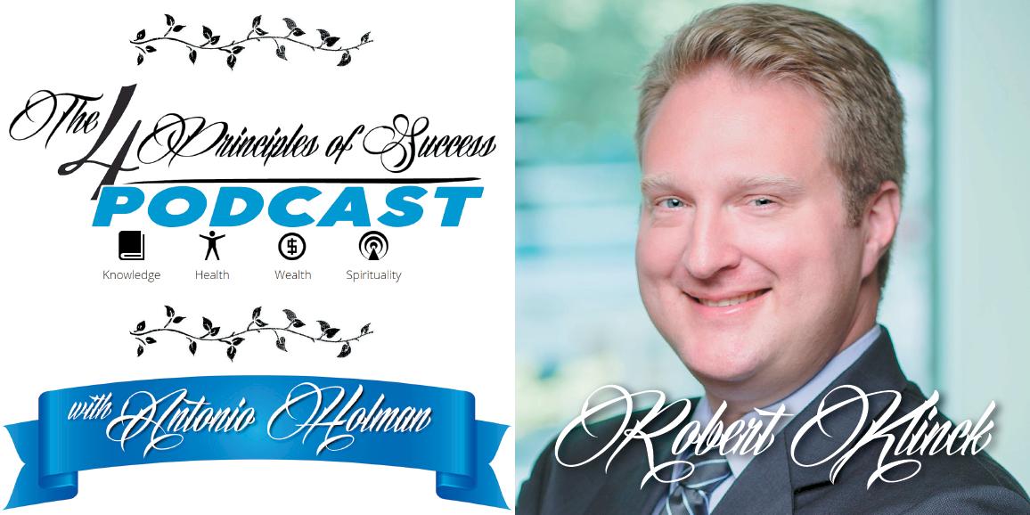 """The 4 Principles of Success guest Robert """"Bobby"""" Klinck"""