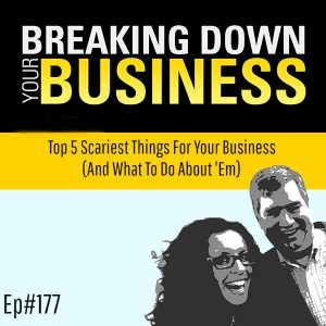 Top 5 Scariest Things For Your Business (And What To Do About 'Em) w/ Andrew Cavitolo & Bobby Stern