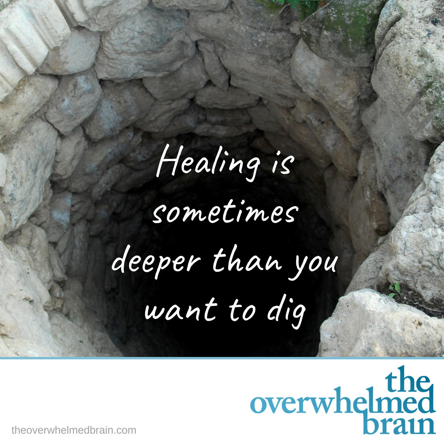 Just how deep do you have to dig to heal unresolved issues?