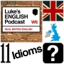 Artwork for 242. 11 Idioms Only Brits Understand (really?)