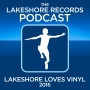 Artwork for The Lakeshore Records Podcast - Lakeshore Loves Vinyl 2016 End Of Year Special