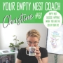 Artwork for 87: Empty Nest Success Happens When You are the CEO of Your Life