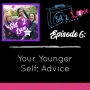 Artwork for SET 2 LOVE (Ep. 6): Your Younger Self; Advice