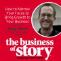 Artwork for #82: How to Focus Your Story to Grow Your Brand