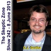 The Skeptic Zone #242 - 8.June.2013