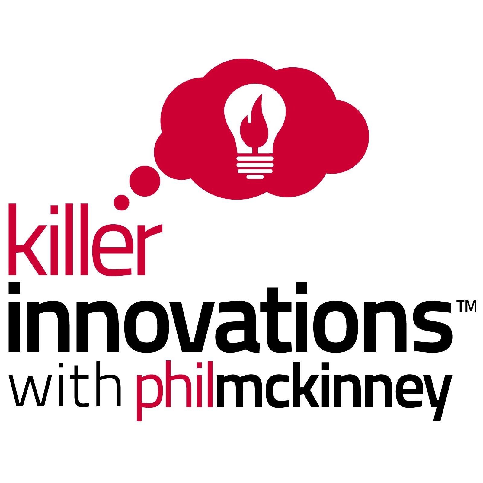 Killer Innovations with Phil McKinney show art