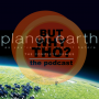 Artwork for Episode 60: Planet Earth (the series) Matters...But Why Tho?
